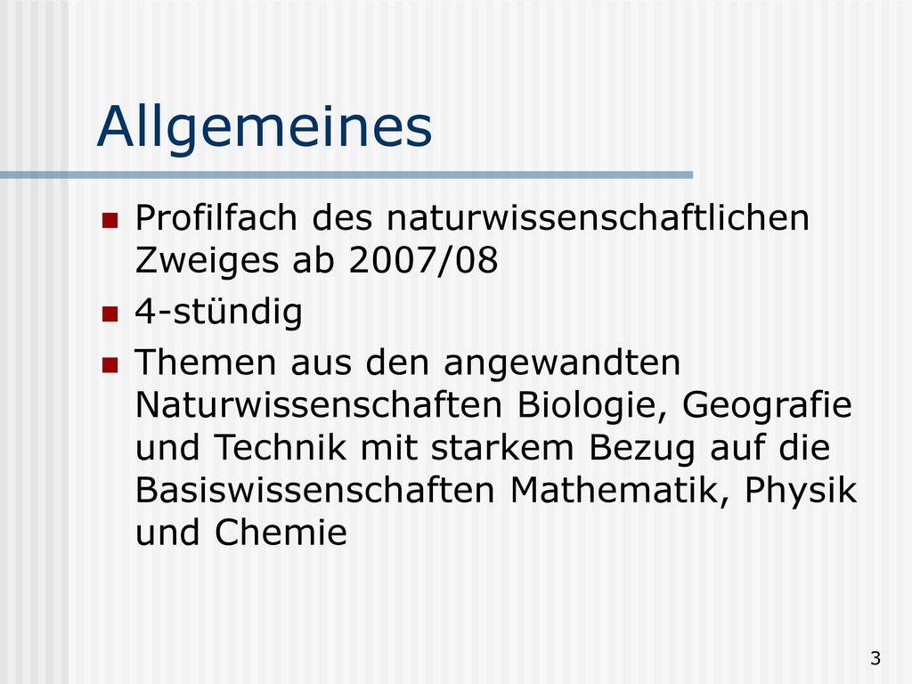 Allgemeines Profilfach des naturwissenschaftlichen Zweiges ab 2007/08