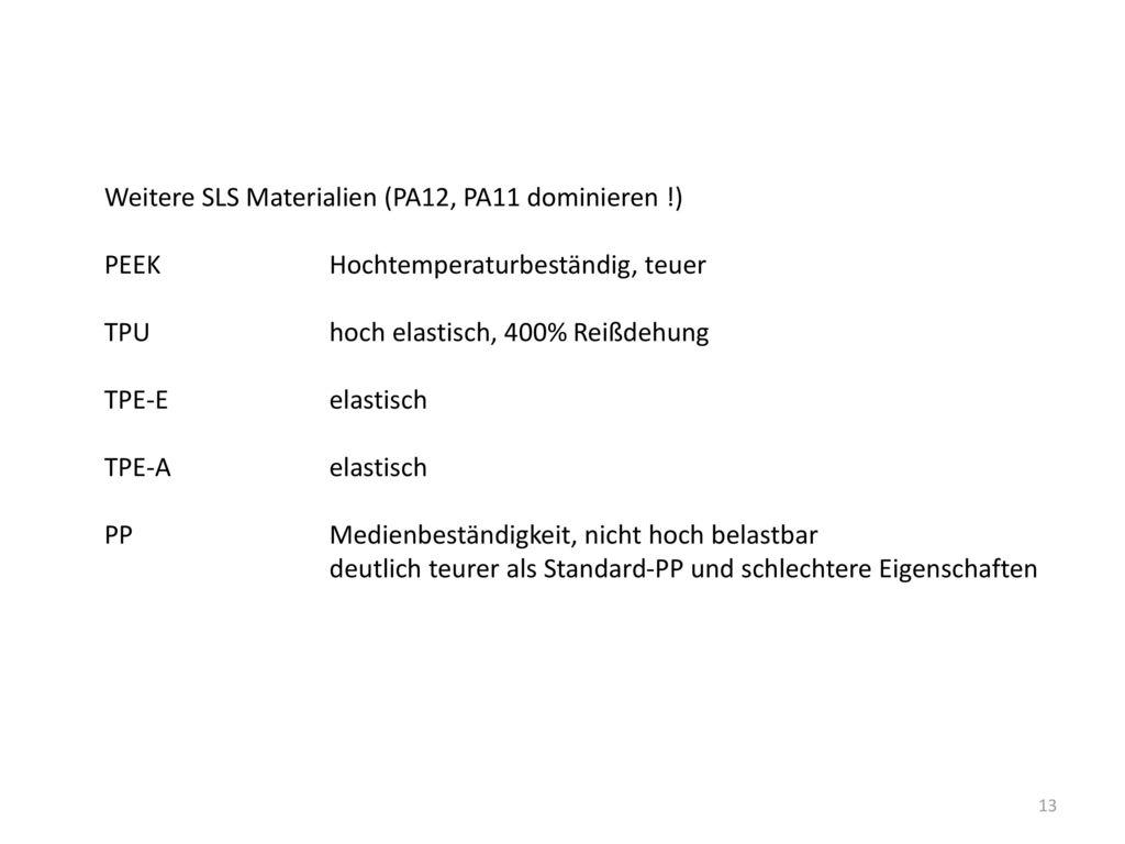 Weitere SLS Materialien (PA12, PA11 dominieren !)