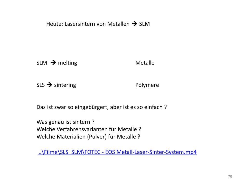 Heute: Lasersintern von Metallen  SLM