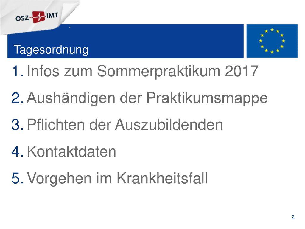 Infos zum Sommerpraktikum 2017 Aushändigen der Praktikumsmappe