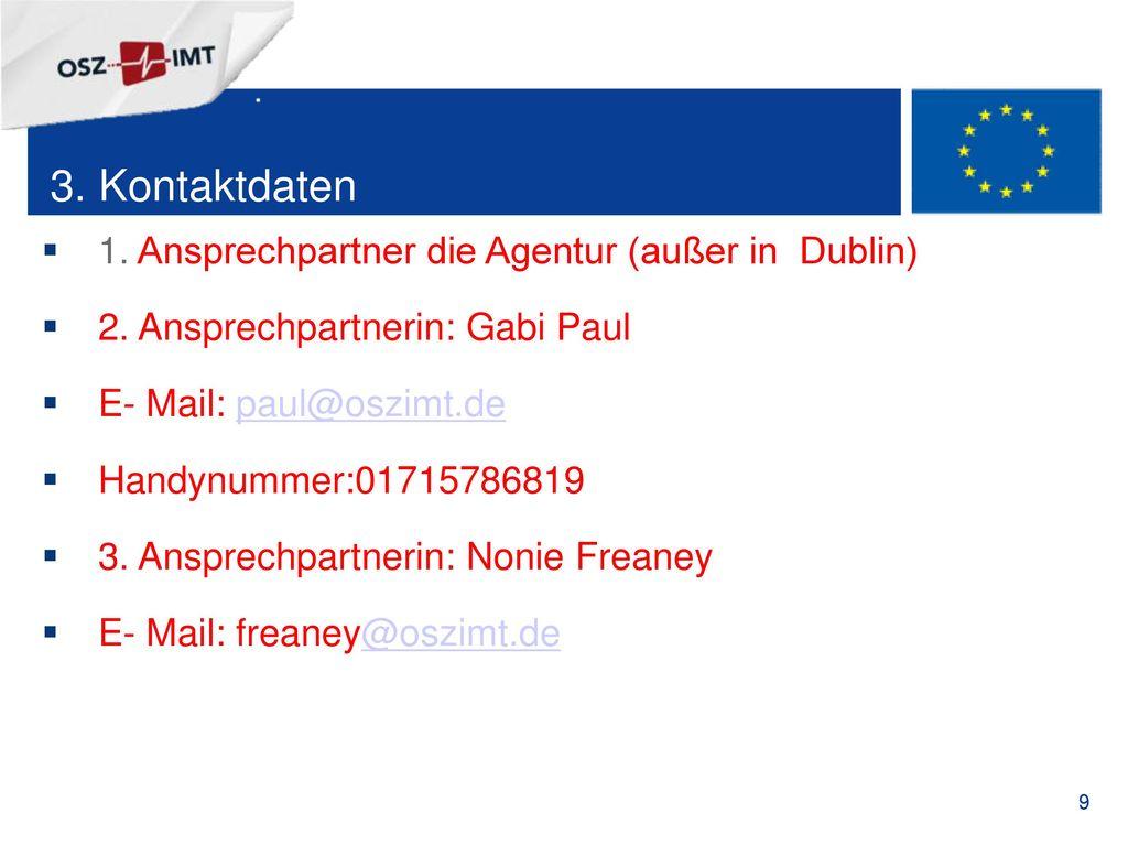 3. Kontaktdaten 1. Ansprechpartner die Agentur (außer in Dublin)