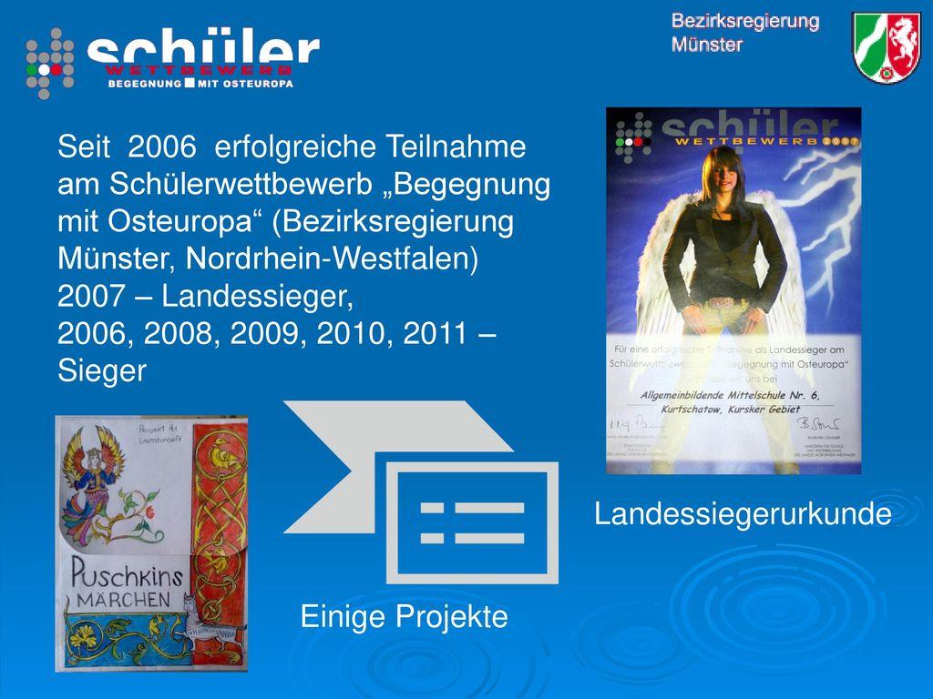 """Seit 2006 erfolgreiche Teilnahme am Schülerwettbewerb """"Begegnung mit Osteuropa (Bezirksregierung Münster, Nordrhein-Westfalen)"""