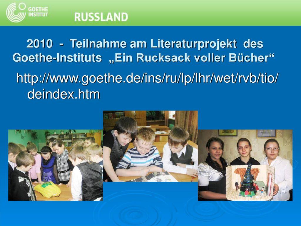"""2010 - Teilnahme am Literaturprojekt des Goethe-Instituts """"Ein Rucksack voller Bücher"""