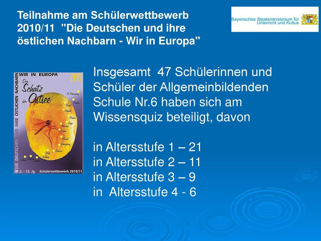 Teilnahme am Schülerwettbewerb 2010/11 Die Deutschen und ihre östlichen Nachbarn - Wir in Europa