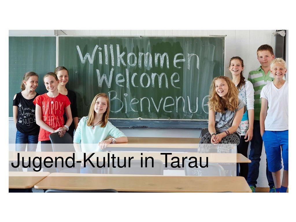 Jugend-Kultur in Tarau
