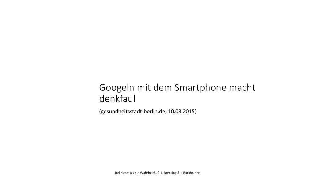 Googeln mit dem Smartphone macht denkfaul