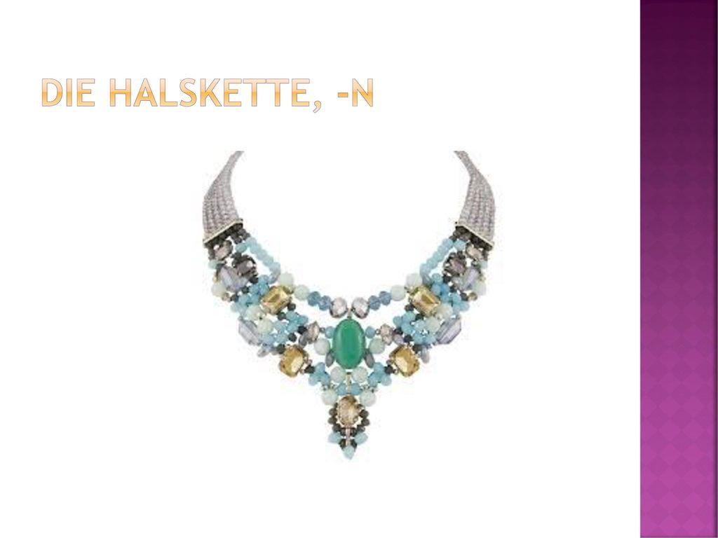 DIE HALSKETTE, -N