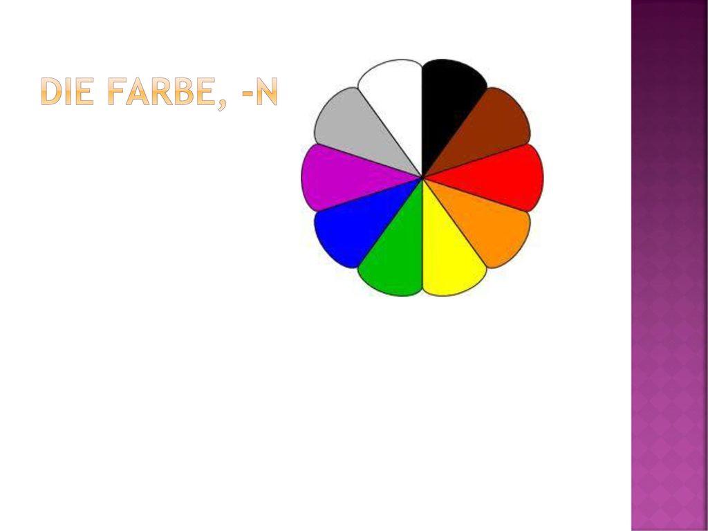 Die farbe, -n