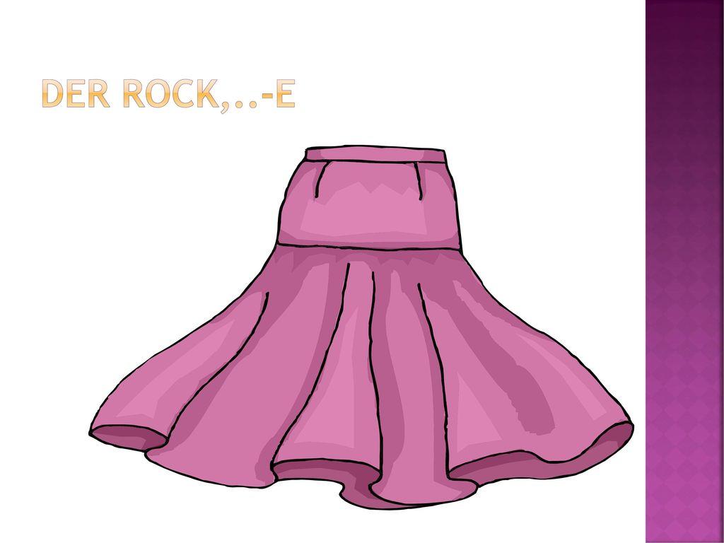 Der Rock,..-e