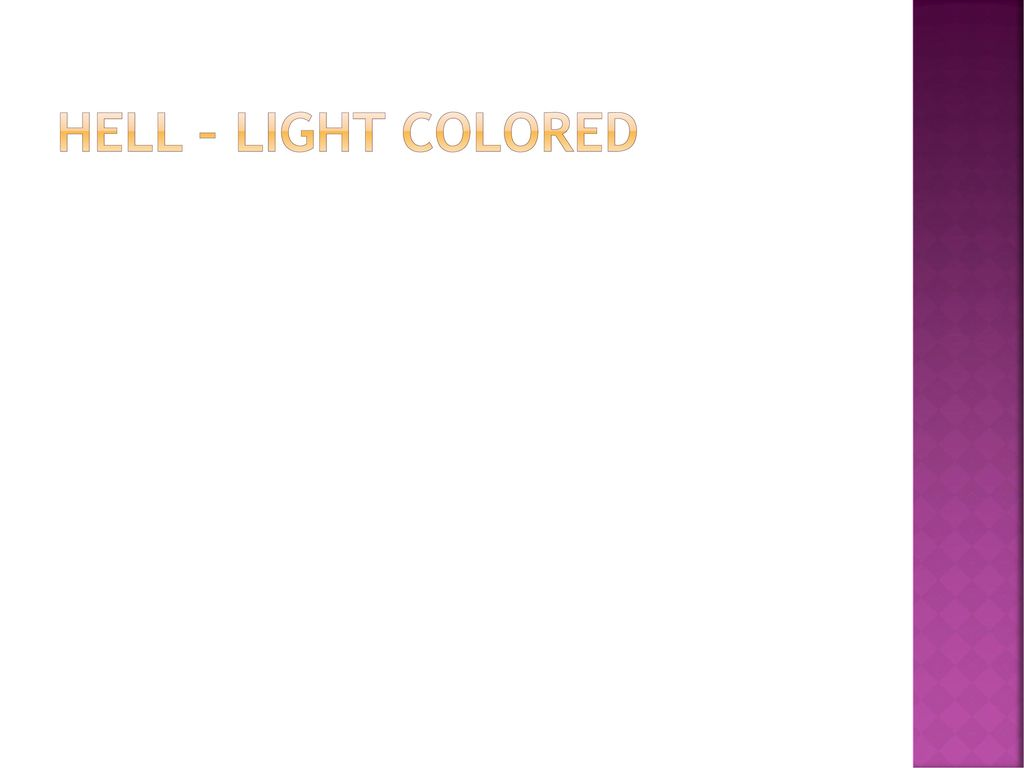 Hell – light colored