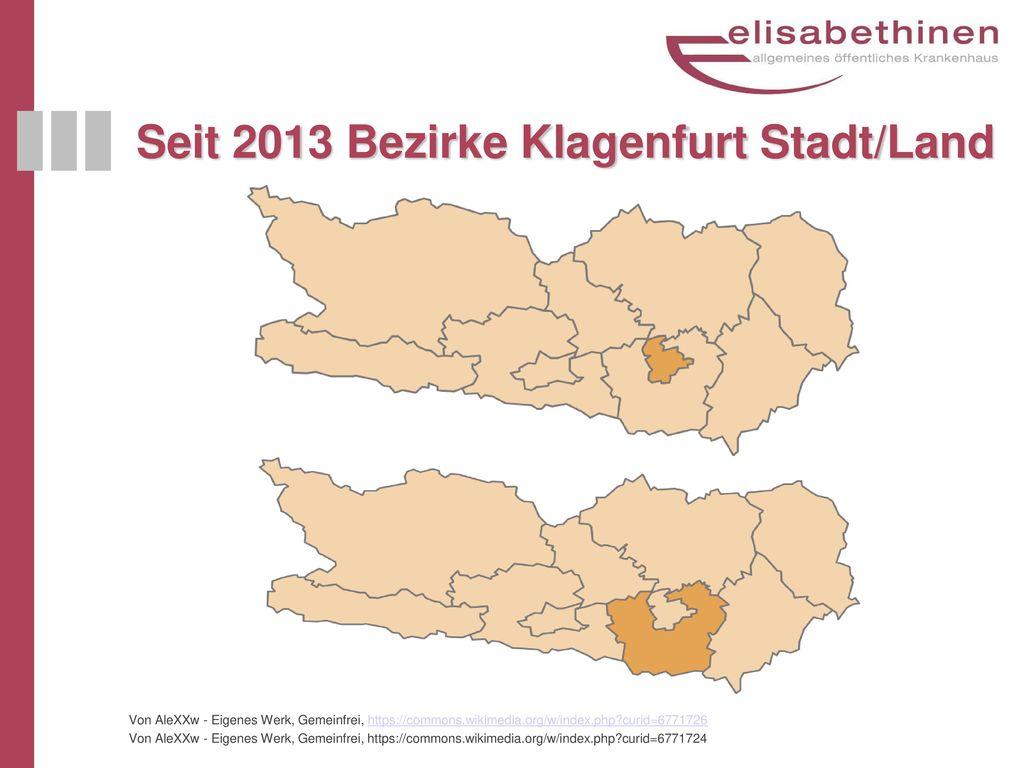 Seit 2013 Bezirke Klagenfurt Stadt/Land