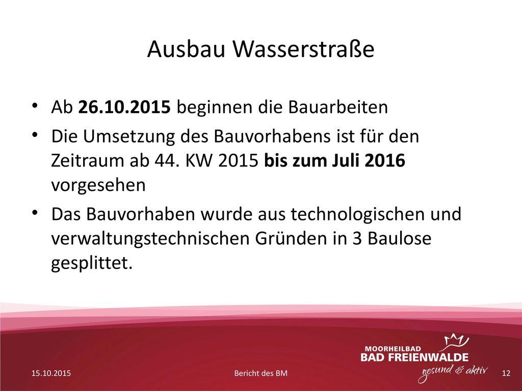 Ausbau Wasserstraße Ab 26.10.2015 beginnen die Bauarbeiten