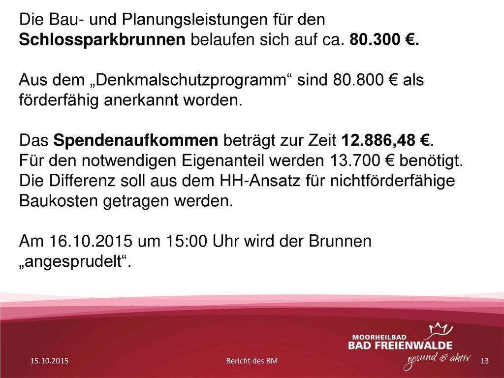 Das Spendenaufkommen beträgt zur Zeit 12.886,48 €.