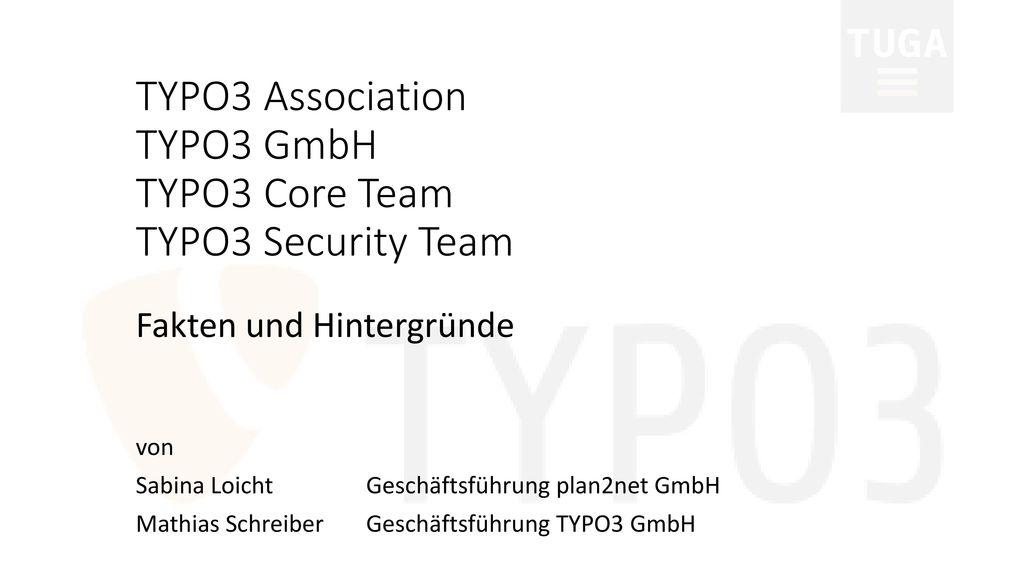 TYPO3 Association TYPO3 GmbH TYPO3 Core Team TYPO3 Security Team