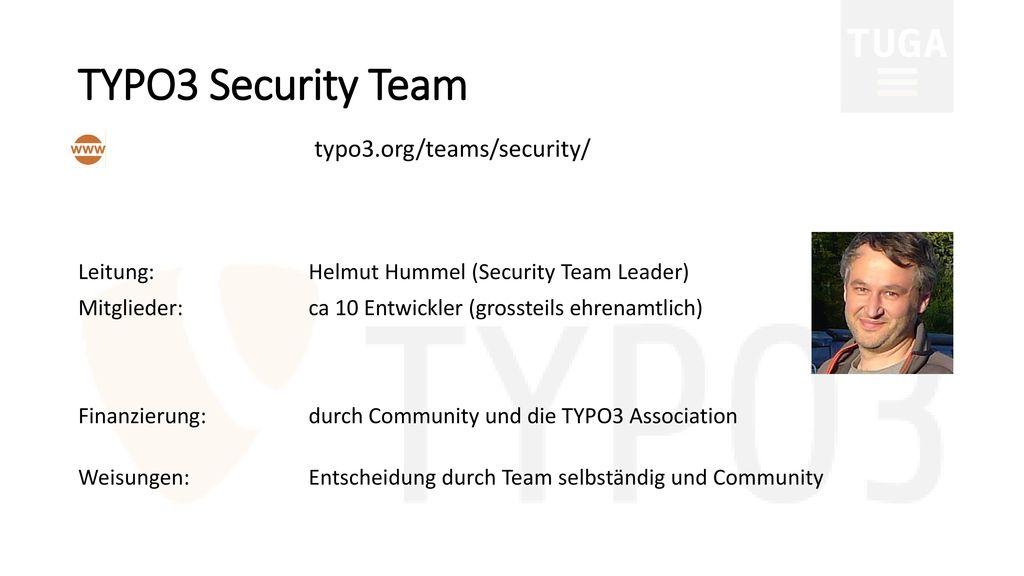 TYPO3 Security Team typo3.org/teams/security/