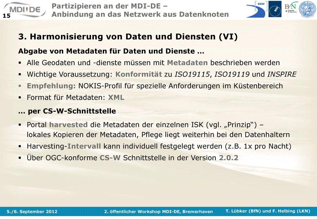 3. Harmonisierung von Daten und Diensten (VI)