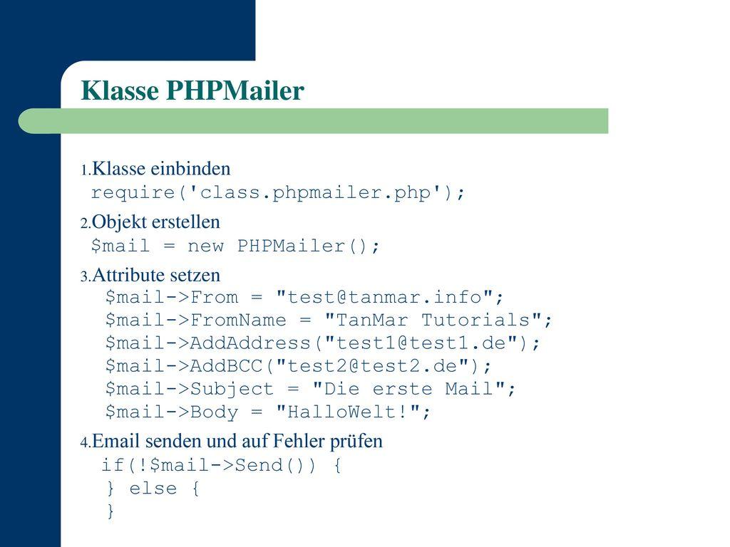 Klasse PHPMailer Klasse einbinden require( class.phpmailer.php );
