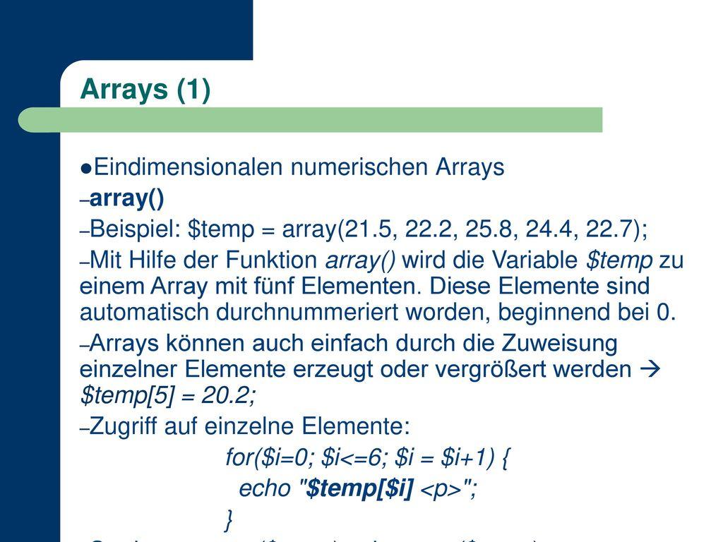 Arrays (1) Eindimensionalen numerischen Arrays array()