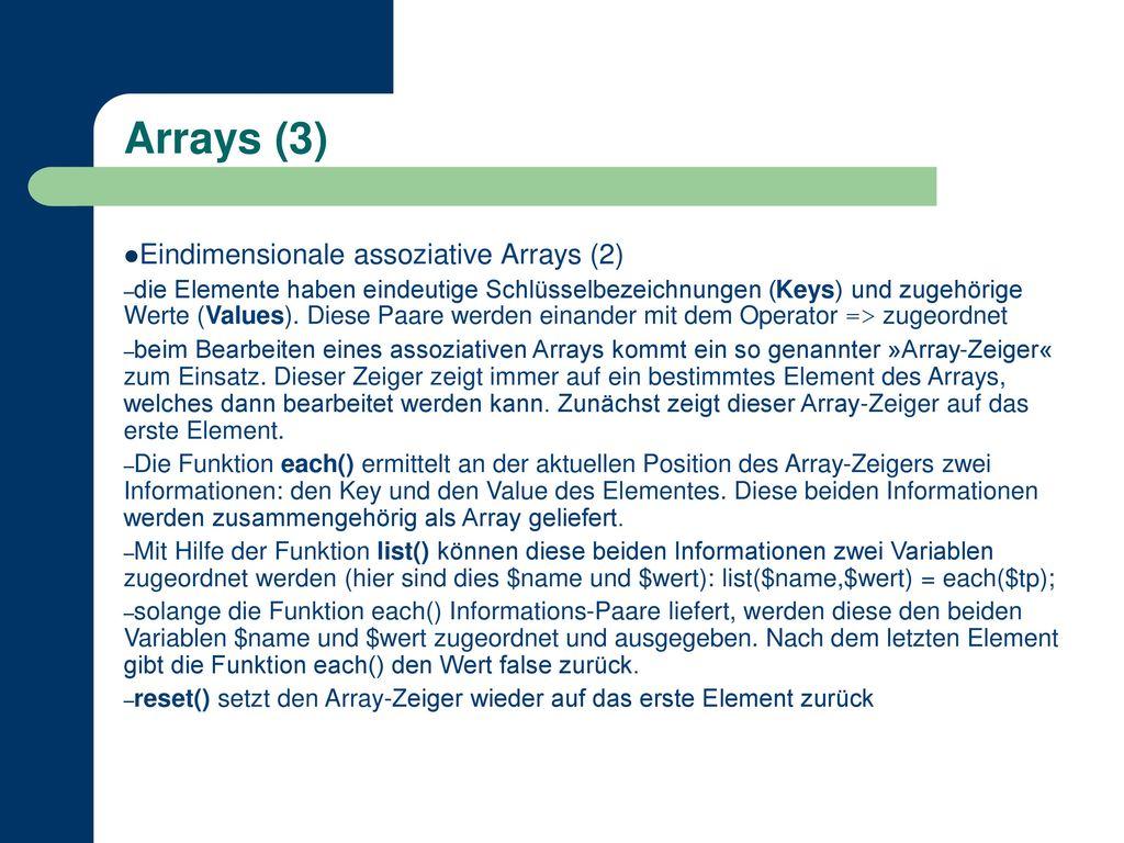 Arrays (3) Eindimensionale assoziative Arrays (2)