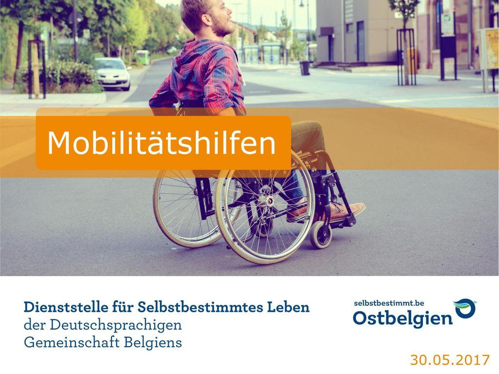 Mobilitätshilfen 30.05.2017 Dienststelle für Selbstbestimmtes Leben