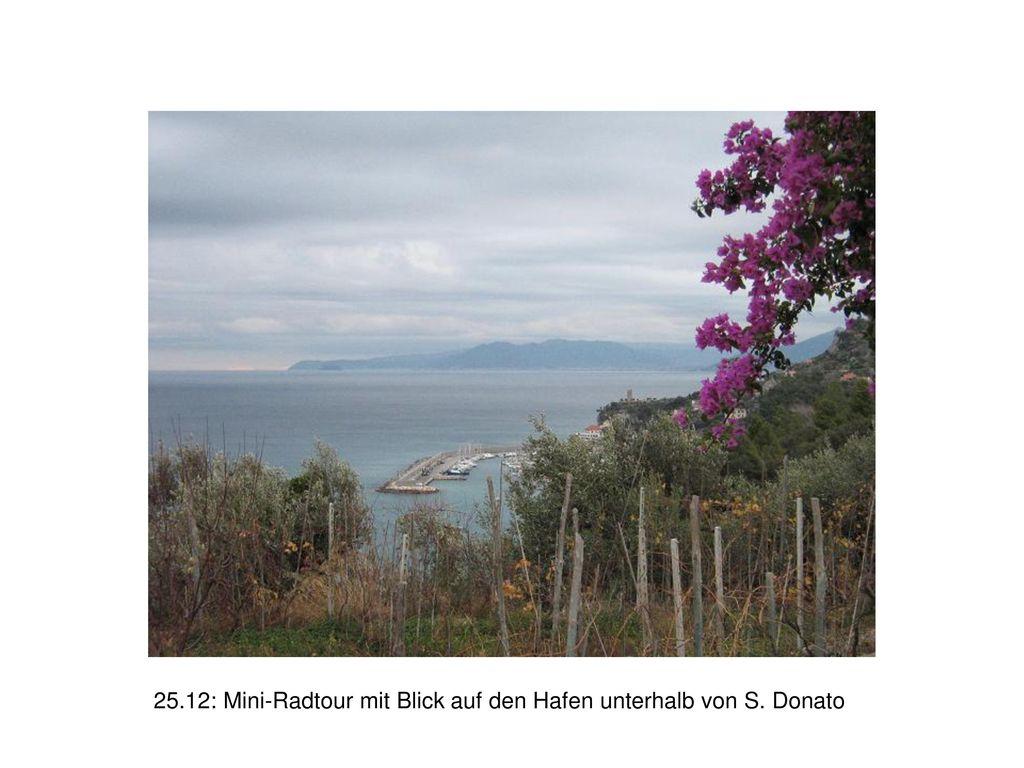 25.12: Mini-Radtour mit Blick auf den Hafen unterhalb von S. Donato