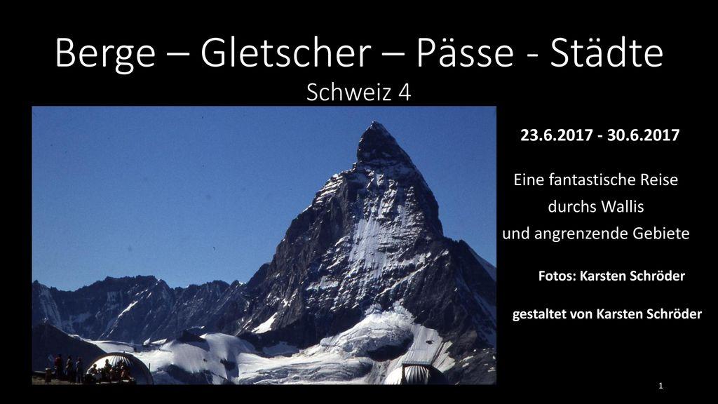Berge – Gletscher – Pässe - Städte Schweiz 4