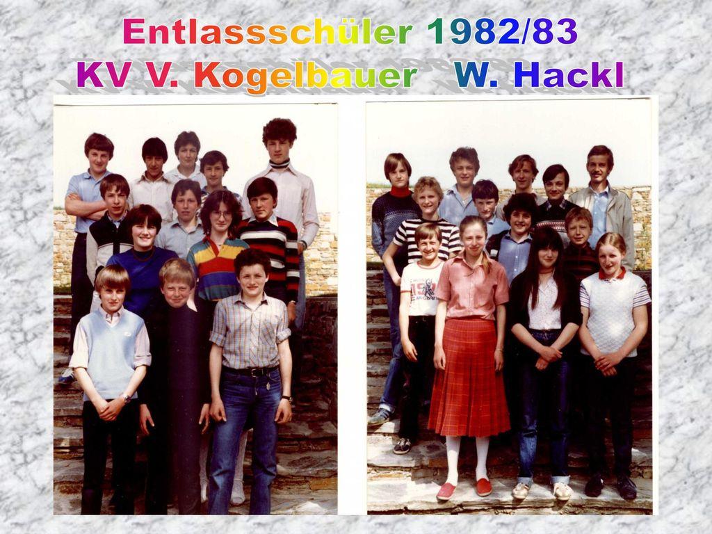 Entlassschüler 1982/83 KV V. Kogelbauer W. Hackl