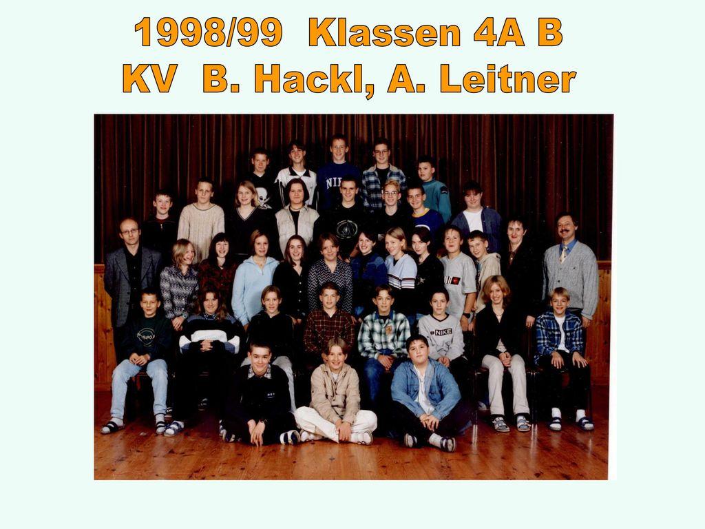 1998/99 Klassen 4A B KV B. Hackl, A. Leitner
