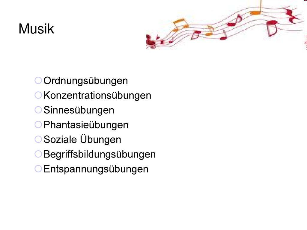 Musik Ordnungsübungen Konzentrationsübungen Sinnesübungen