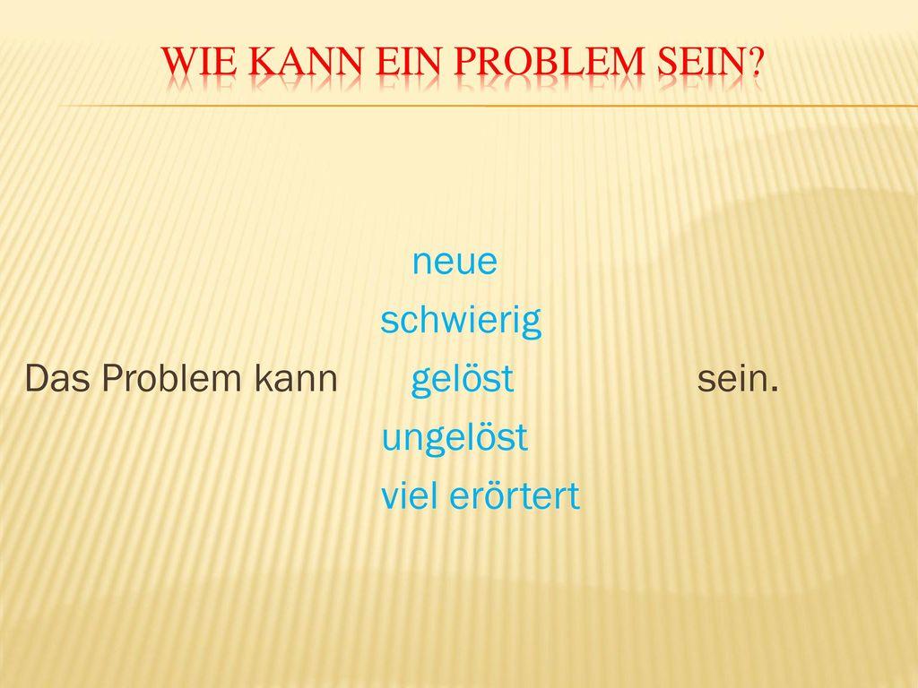 Wie kann ein Problem sein