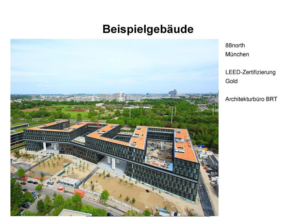 Beispielgebäude 88north München LEED-Zertifizierung Gold