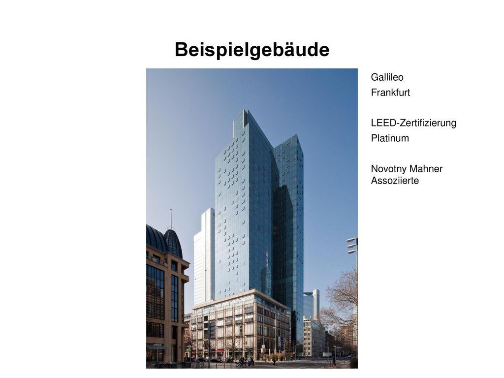 Beispielgebäude Gallileo Frankfurt LEED-Zertifizierung Platinum