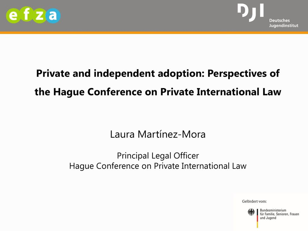 Private and independent adoption: Perspectives of the Hague Conference on Private International Law