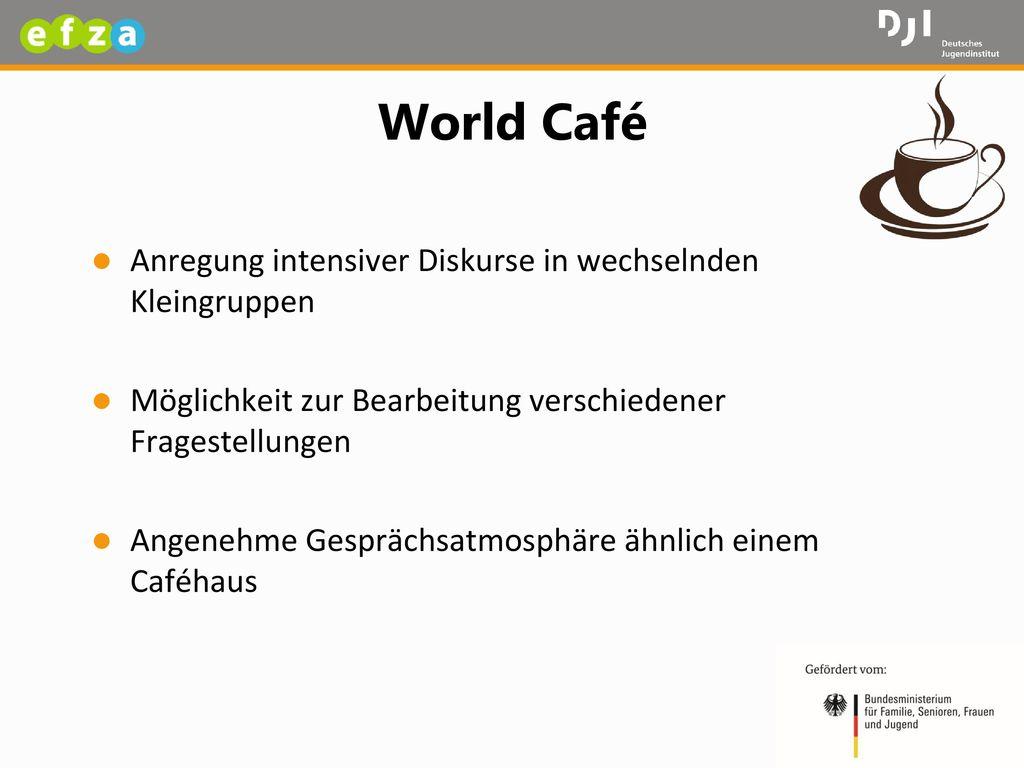 World Café Anregung intensiver Diskurse in wechselnden Kleingruppen
