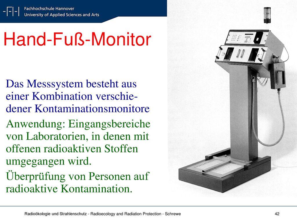 Hand-Fuß-Monitor Das Messsystem besteht aus einer Kombination verschie-dener Kontaminationsmonitore.