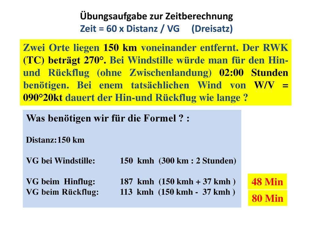 Übungsaufgabe zur Zeitberechnung Zeit = 60 x Distanz / VG (Dreisatz)