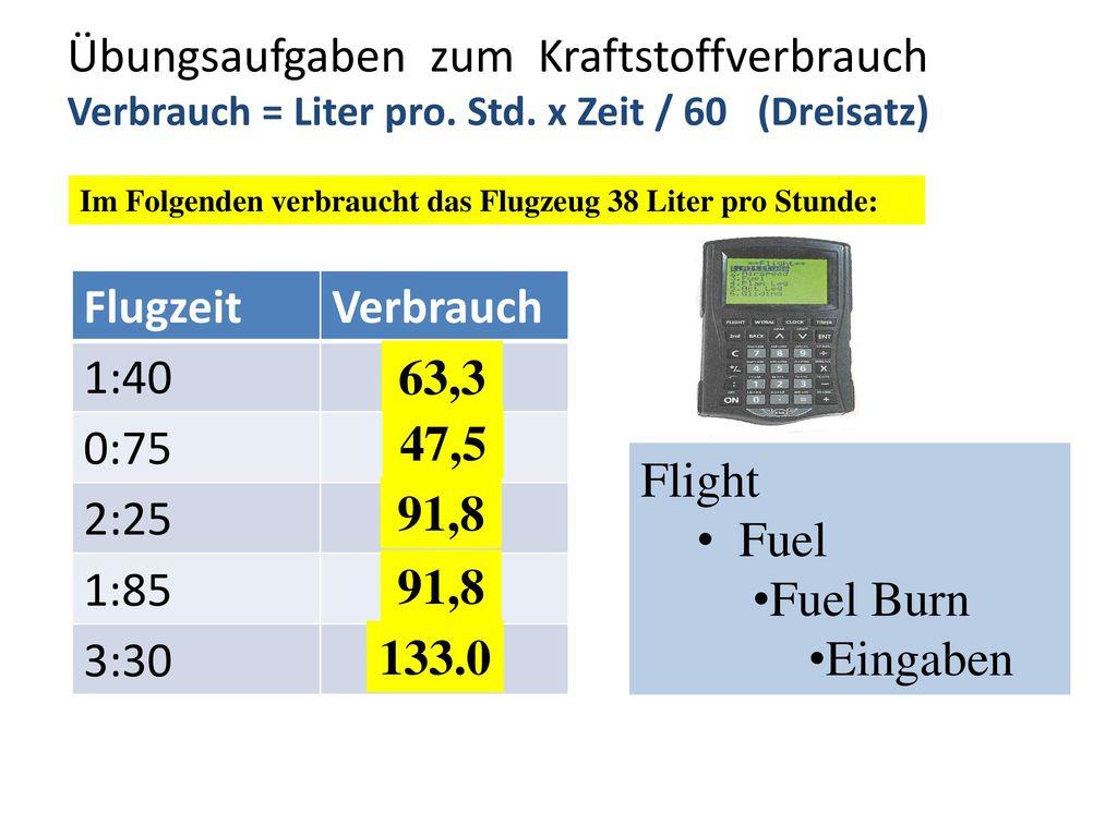 Übungsaufgaben zum Kraftstoffverbrauch Verbrauch = Liter pro. Std
