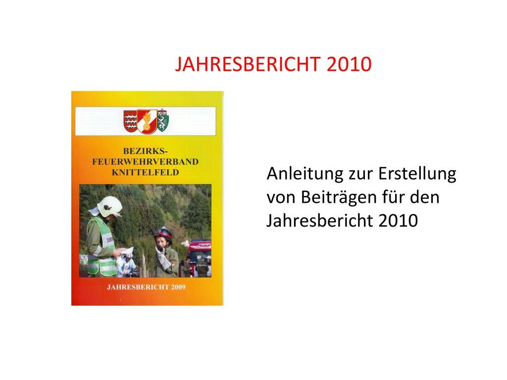 JAHRESBERICHT 2010 Anleitung zur Erstellung von Beiträgen für den