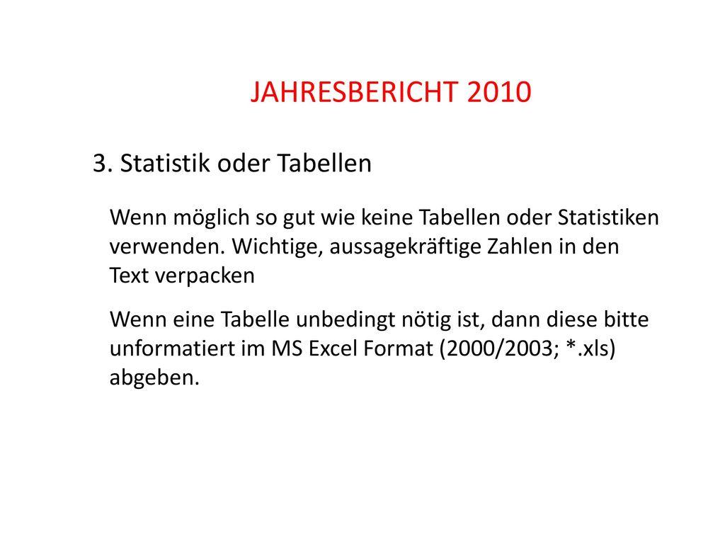 JAHRESBERICHT 2010 3. Statistik oder Tabellen