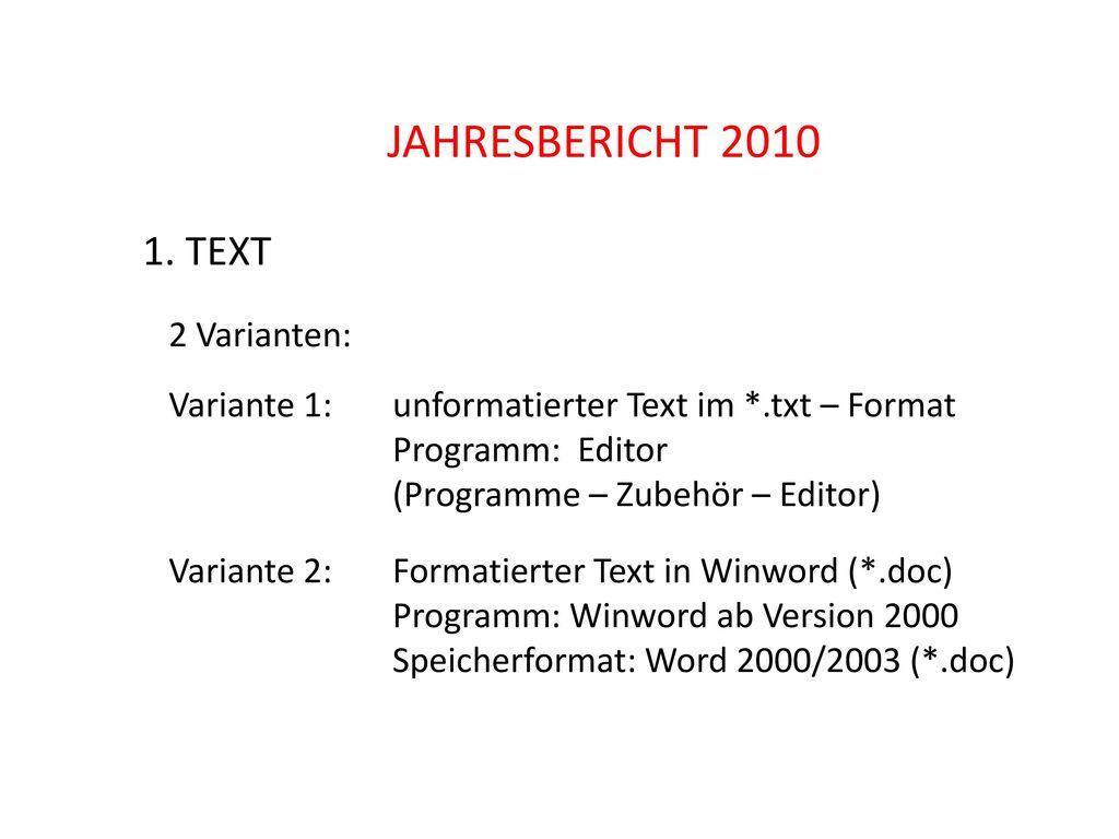 JAHRESBERICHT 2010 1. TEXT 2 Varianten: