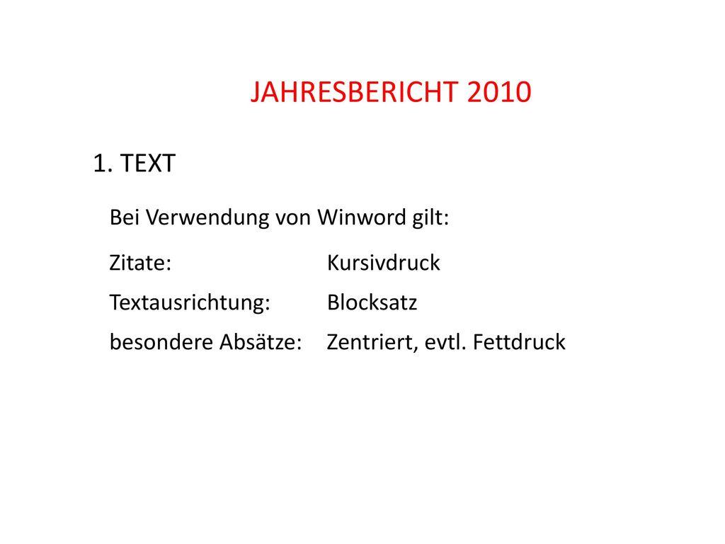JAHRESBERICHT 2010 1. TEXT Bei Verwendung von Winword gilt: