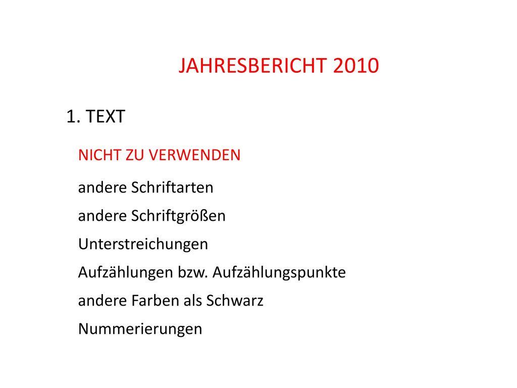 JAHRESBERICHT 2010 1. TEXT NICHT ZU VERWENDEN andere Schriftarten