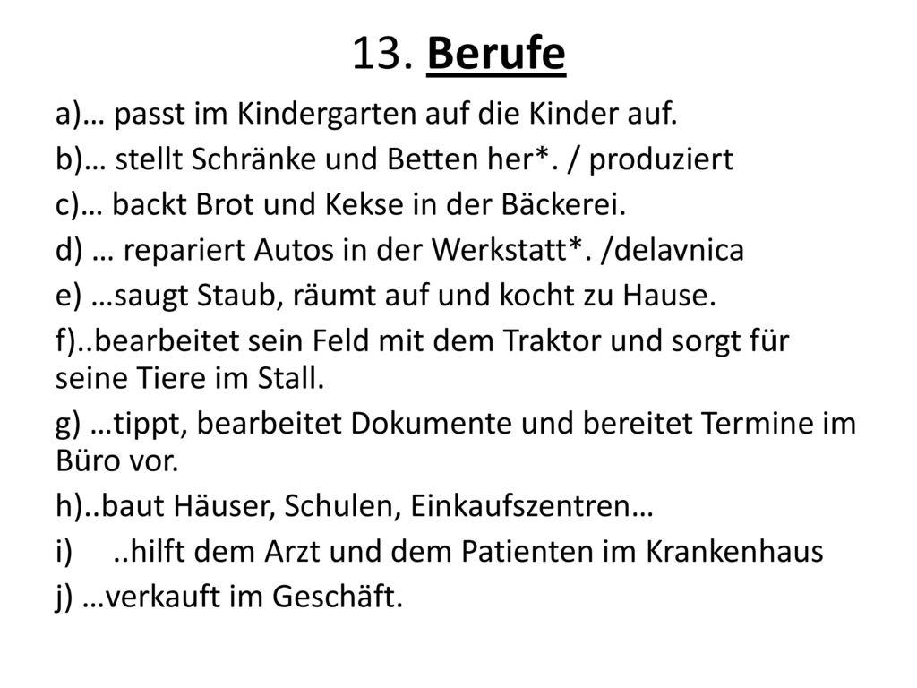 13. Berufe a)… passt im Kindergarten auf die Kinder auf.