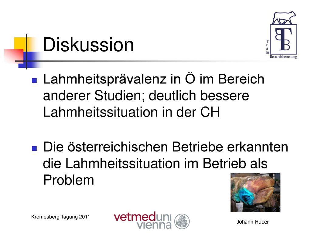Diskussion Lahmheitsprävalenz in Ö im Bereich anderer Studien; deutlich bessere Lahmheitssituation in der CH.