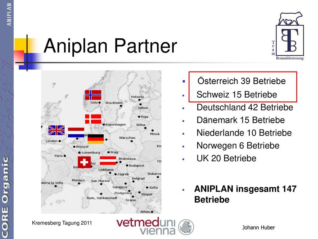 Aniplan Partner Österreich 39 Betriebe Schweiz 15 Betriebe