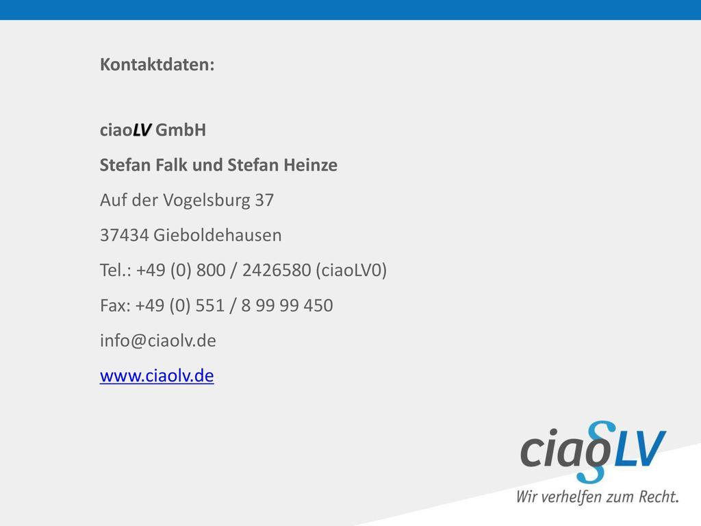 Kontaktdaten: ciaoLV GmbH. Stefan Falk und Stefan Heinze. Auf der Vogelsburg 37. 37434 Gieboldehausen.