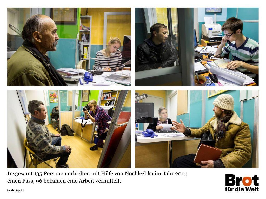 Insgesamt 135 Personen erhielten mit Hilfe von Nochlezhka im Jahr 2014 einen Pass, 96 bekamen eine Arbeit vermittelt.
