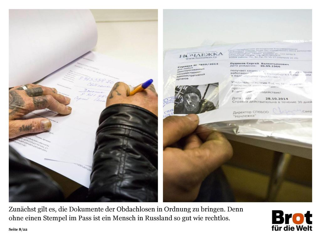 Zunächst gilt es, die Dokumente der Obdachlosen in Ordnung zu bringen