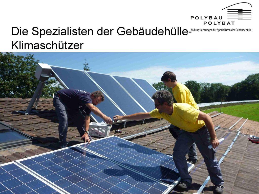 Die Spezialisten der Gebäudehülle- Klimaschützer