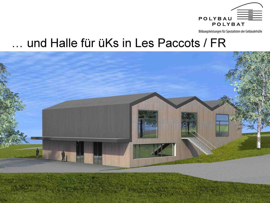 … und Halle für üKs in Les Paccots / FR